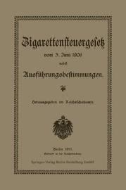 Zigarettensteuergesetz Vom 3. Juni 1906 Nebst Ausfuhrungsbestimmungen by Reichsschatzamt Reichsschatzamte