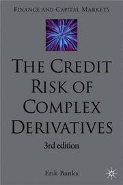The Credit Risk of Complex Derivatives by E. Banks