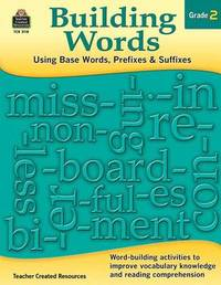 Building Words: Using Base Words, Prefixes and Suffixes Gr 2 by Stephanie Yang image