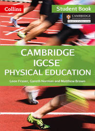 Cambridge IGCSE (TM) Physical Education Student's Book by Leon Fraser