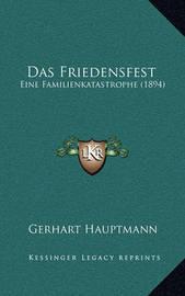 Das Friedensfest: Eine Familienkatastrophe (1894) by Gerhart Hauptmann
