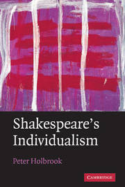 Shakespeare's Individualism by Peter Holbrook image