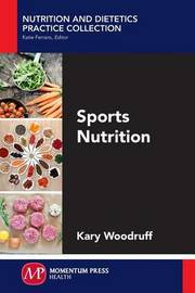 Sports Nutrition by Kary Woodruff
