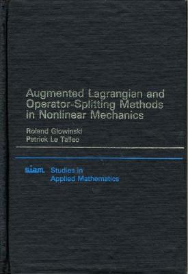 Augmented Lagrangian and Operator Splitting Methods in Nonlinear Mechanics by Roland Glowinski image