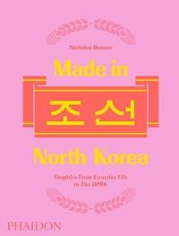 Made in North Korea by Nick Bonner