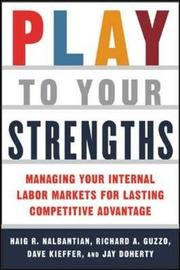 Play to Your Strengths by Haig R. Nalbantian