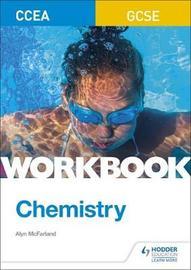 CCEA GCSE Chemistry Workbook by Alyn G. Mcfarland
