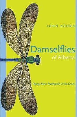 Damselflies of Alberta by John Acorn