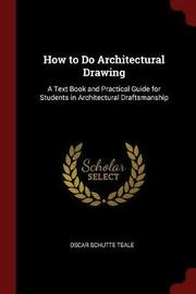 How to Do Architectural Drawing by Oscar Schutte Teale image
