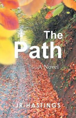 The Path by Jr Hastings