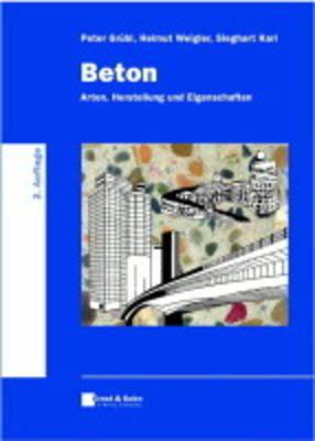 Beton: Arten, Herstellung und Eigenschaften by Helmut Weigler image