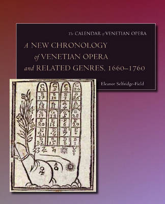 A New Chronology of Venetian Opera and Related Genres, 1660-1760 by Eleanor Selfridge-Field