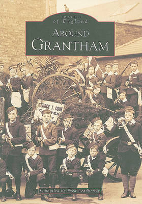 Around Grantham by Fred Leadbetter