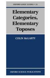 Elementary Categories, Elementary Toposes by Colin McLarty