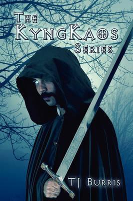 The Kyngkaos Series by T J Burris