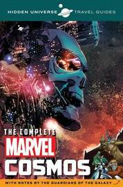 Hidden Universe Travel Guide: The Complete Marvel Cosmos by Marc Sumerak