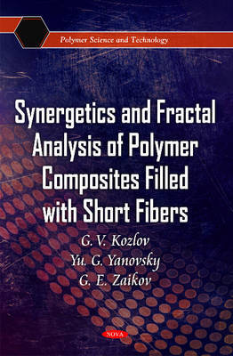 Synergetics & Fractal Analysis of Polymer Composites Filled with Short Fibers by G.V. Kozlov