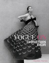 Vogue on Christian Dior by Charlotte Sinclair