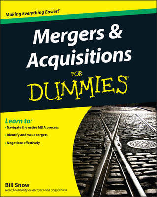 Mergers & Acquisitions For Dummies by Bill Snow