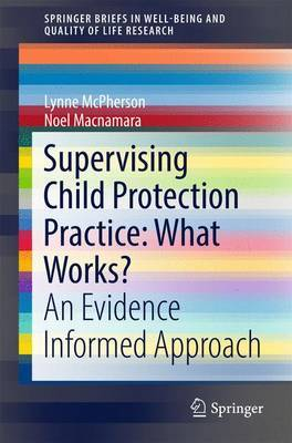 Supervising Child Protection Practice: What Works? by Lynne McPherson image