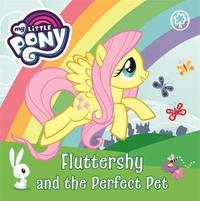 My Little Pony: Fluttershy and the Perfect Pet by My Little Pony