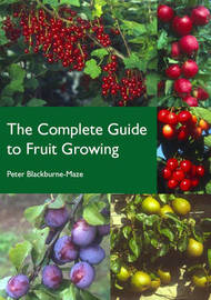 The Complete Guide to Fruit Growing by Peter Blackburne-Maze image