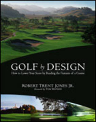 Golf by Design by Robert Trent Jones