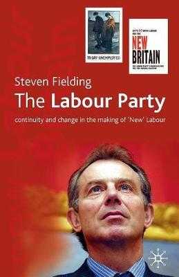 The Labour Party by Steven Fielding