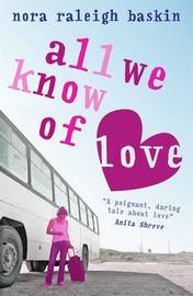 All We Know of Love by Nora Raleigh Baskin image