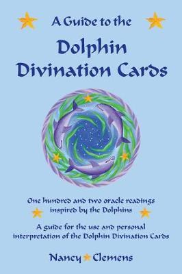 A Guide to the Dolphin Divination Cards by Nancy E Clemens image