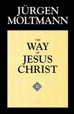 Way of Jesus Christ by Jurgen Moltmann image