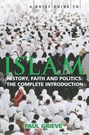 A Brief Guide to Islam by Paul Grieve image