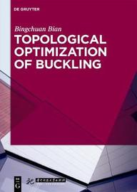 Topological Optimization of Buckling by Bingchuan Bian