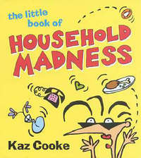 The Little Book of Household Madness by Kaz Cooke image