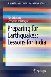 Preparing for Earthquakes: Lessons for India by T.G. Sitharam image
