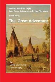 The Boys' Great Adventure by Tom Gnagey
