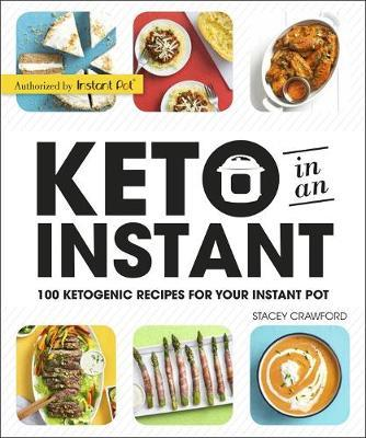 Keto in an Instant: 100 Ketogenic Recipes for Your Instant Pot by DK