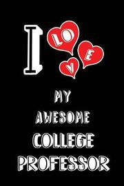 I Love My Awesome College Professor by Lovely Hearts Publishing