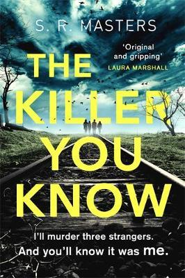 The Killer You Know by S. R. Masters