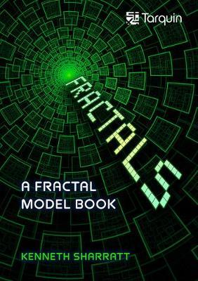 The Fractal Models Book by Kenneth Sharratt