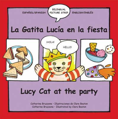 Lucy Cat at the Party: La Gatita Lucia En La Fiesta by Catherine Bruzzone image