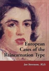 European Cases of the Reincarnation Type by Ian Stevenson