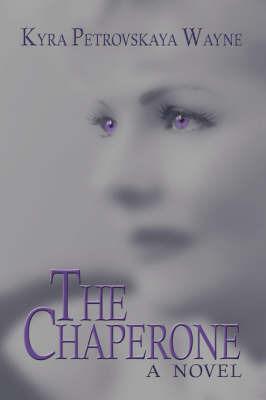 The Chaperone by Kyra Petrovskaya Wayne image
