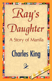 Ray's Daughter by King Charles King