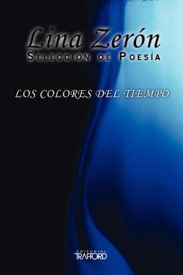 Los Colores Del Tiempo by Lina Zeron image