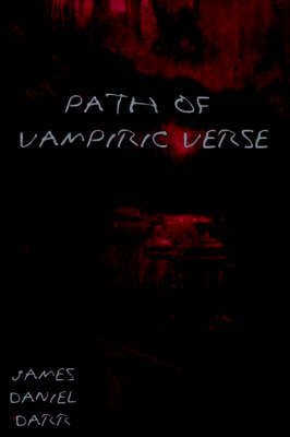 Path of Vampiric Verse by James Daniel Darr