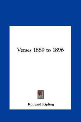 Verses 1889 to 1896 by Rudyard Kipling