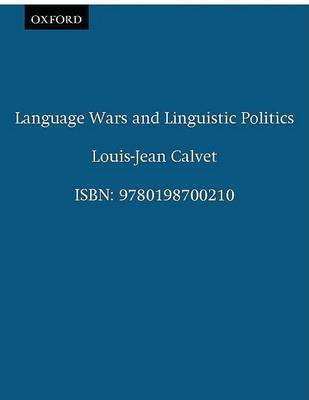 Language Wars and Linguistic Politics by Louis-Jean Calvet