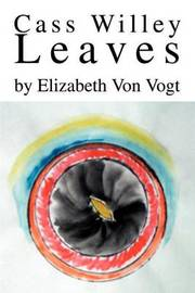 Cass Willey Leaves by Elizabeth Von Vogt