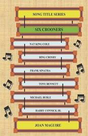 Song Title Series - Six Crooners by Joan Maguire